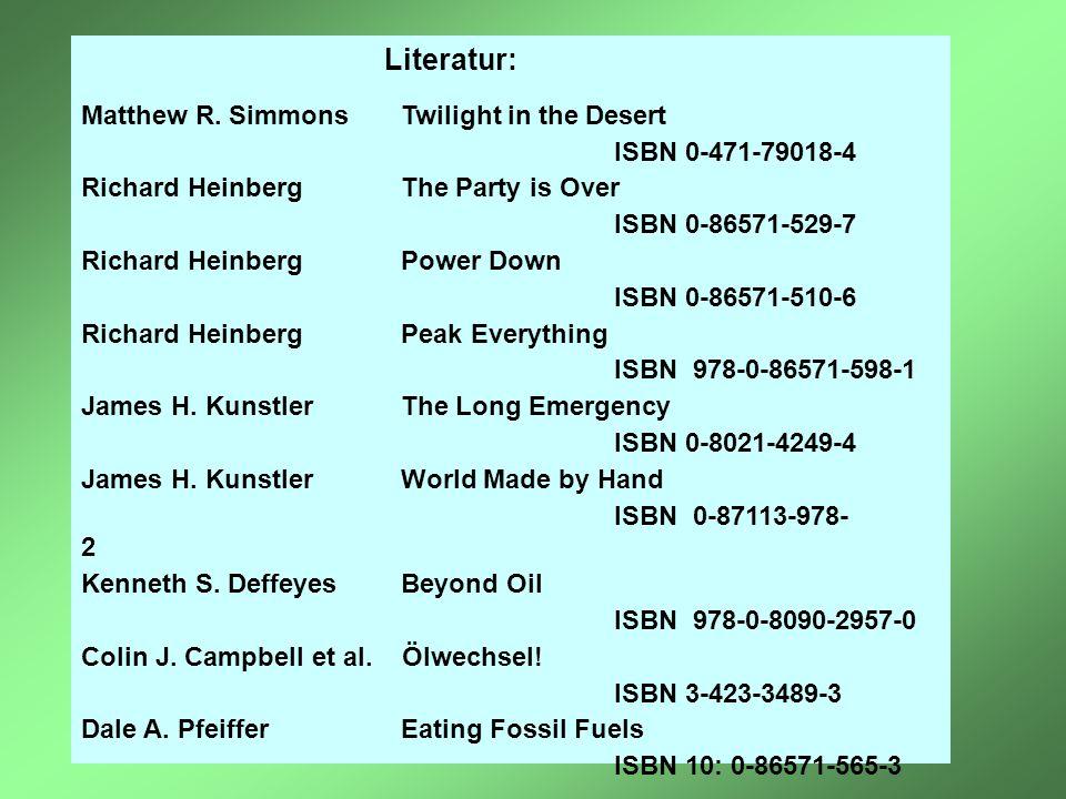 Literatur: Matthew R. Simmons Twilight in the Desert ISBN 0-471-79018-4 Richard Heinberg The Party is Over ISBN 0-86571-529-7 Richard Heinberg Power D