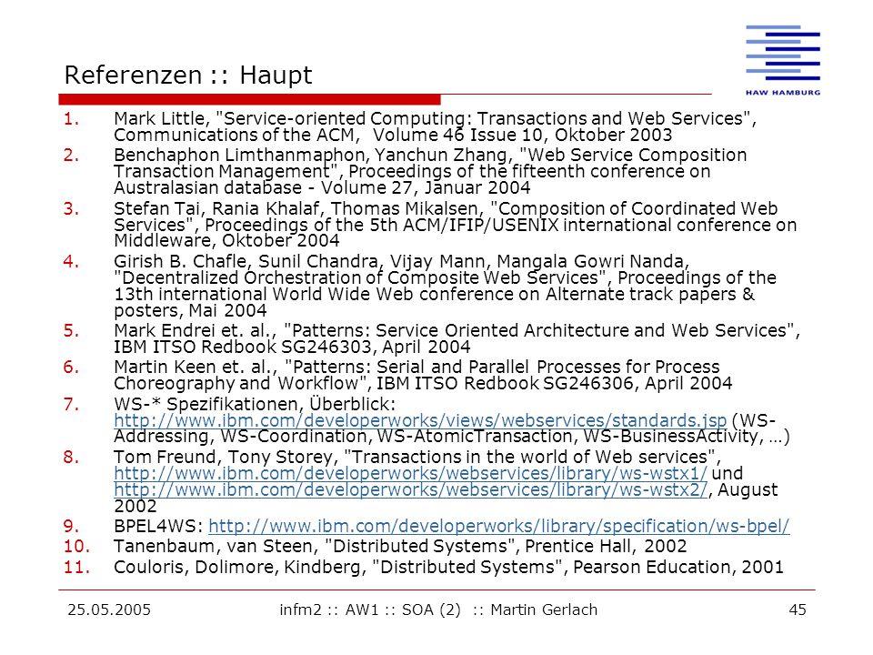 25.05.2005infm2 :: AW1 :: SOA (2) :: Martin Gerlach45 Referenzen :: Haupt 1.Mark Little,