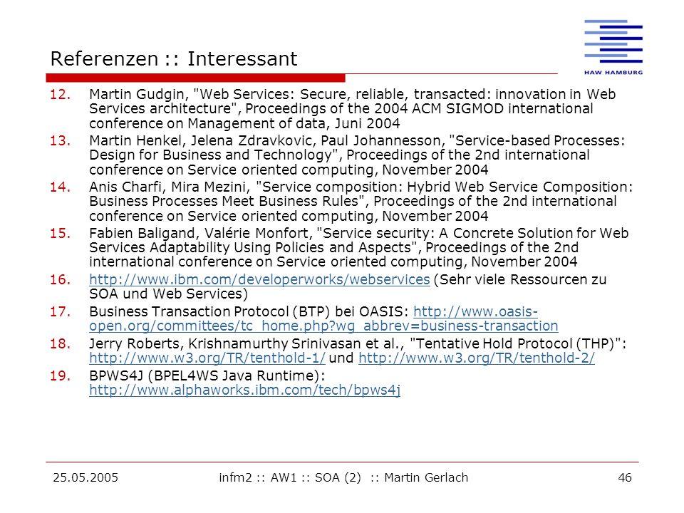 25.05.2005infm2 :: AW1 :: SOA (2) :: Martin Gerlach46 Referenzen :: Interessant 12.Martin Gudgin,