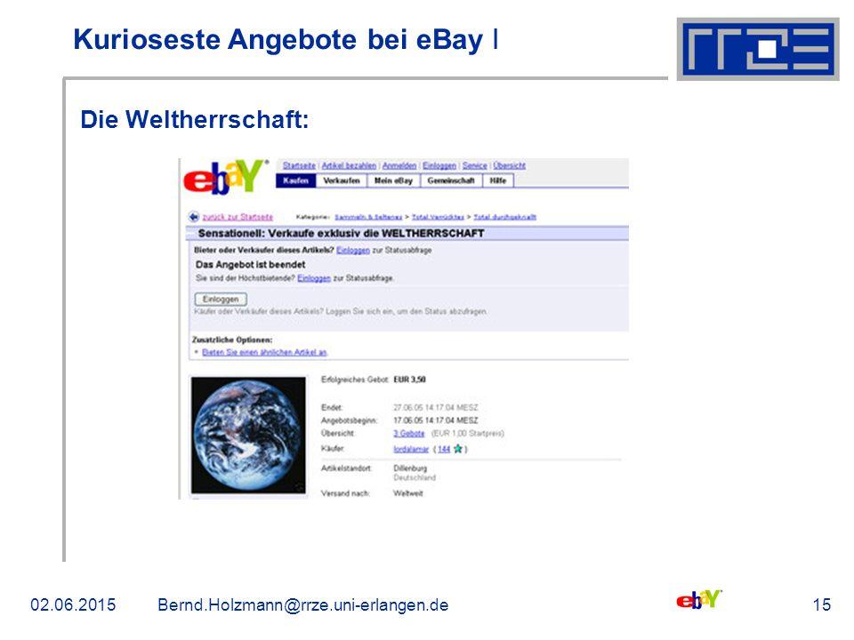 02.06.2015Bernd.Holzmann@rrze.uni-erlangen.de15 Kurioseste Angebote bei eBay ǀ Die Weltherrschaft: