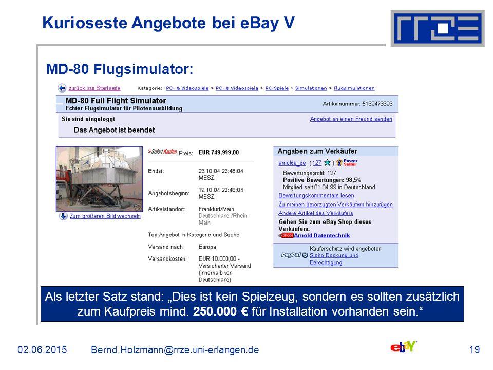 """02.06.2015Bernd.Holzmann@rrze.uni-erlangen.de19 Kurioseste Angebote bei eBay V MD-80 Flugsimulator: Als letzter Satz stand: """"Dies ist kein Spielzeug, sondern es sollten zusätzlich zum Kaufpreis mind."""