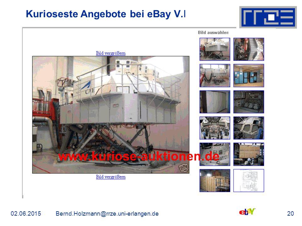 02.06.2015Bernd.Holzmann@rrze.uni-erlangen.de20 Kurioseste Angebote bei eBay V. ǀ