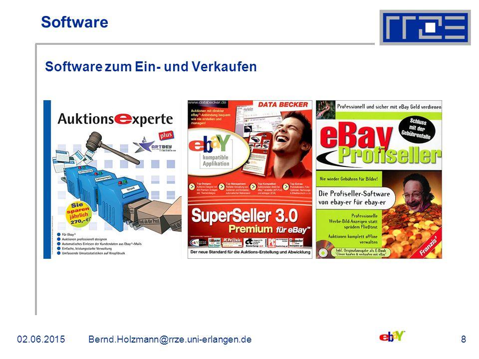 02.06.2015Bernd.Holzmann@rrze.uni-erlangen.de8 Software Software zum Ein- und Verkaufen