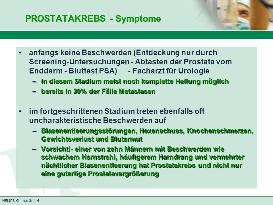 HELIOS Kliniken GmbH PROSTATAKREBS - Symptome PROSTATAKREBS - Symptome anfangs keine Beschwerden (Entdeckung nur durch Screening-Untersuchungen - Abta