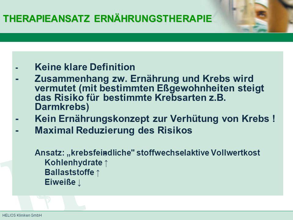 HELIOS Kliniken GmbH - Keine klare Definition -Zusammenhang zw. Ernährung und Krebs wird vermutet (mit bestimmten Eßgewohnheiten steigt das Risiko für