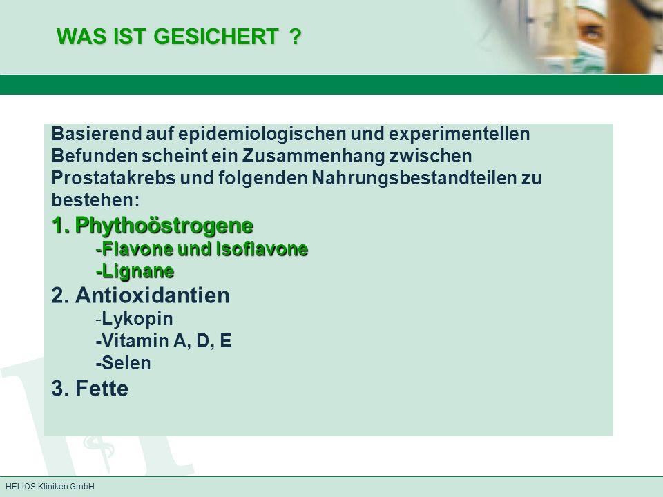 HELIOS Kliniken GmbH Basierend auf epidemiologischen und experimentellen Befunden scheint ein Zusammenhang zwischen Prostatakrebs und folgenden Nahrun