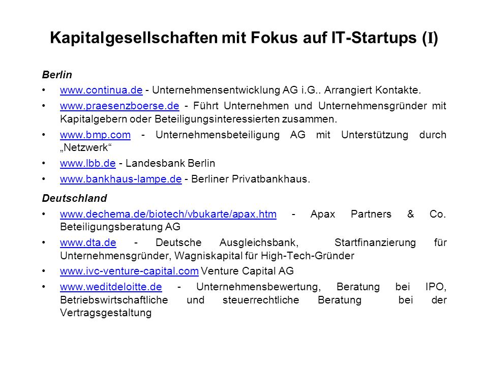Kapitalgesellschaften mit Fokus auf IT-Startups ( I ) Berlin www.continua.de - Unternehmensentwicklung AG i.G.. Arrangiert Kontakte.www.continua.de ww
