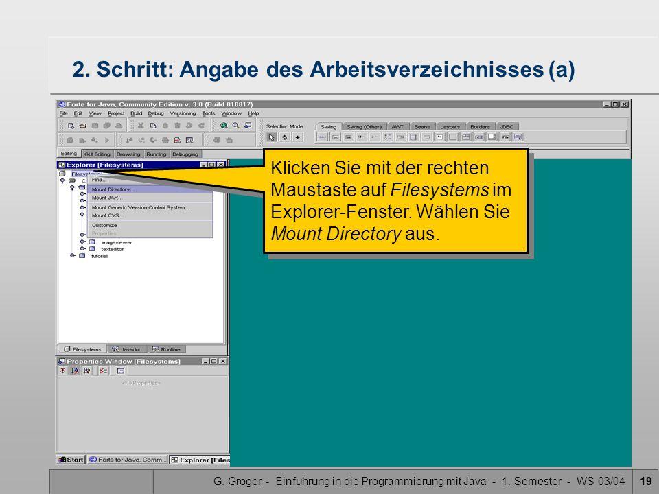 G. Gröger - Einführung in die Programmierung mit Java - 1. Semester - WS 03/0419 Klicken Sie mit der rechten Maustaste auf Filesystems im Explorer-Fen