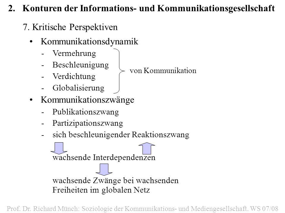 2.Konturen der Informations- und Kommunikationsgesellschaft Prof. Dr. Richard Münch: Soziologie der Kommunikations- und Mediengesellschaft. WS 07/08 7