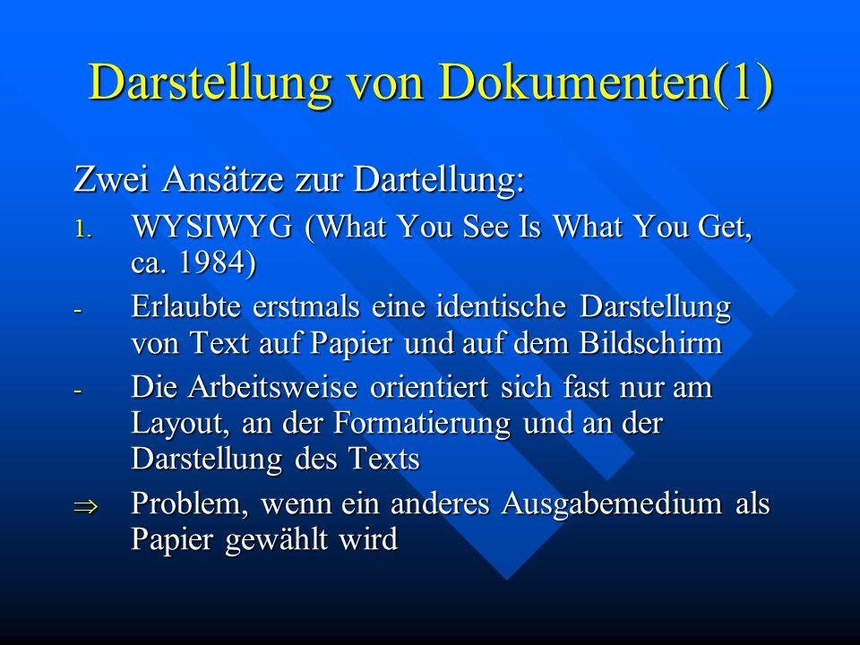 Darstellung von Dokumenten(1) Zwei Ansätze zur Dartellung: 1.