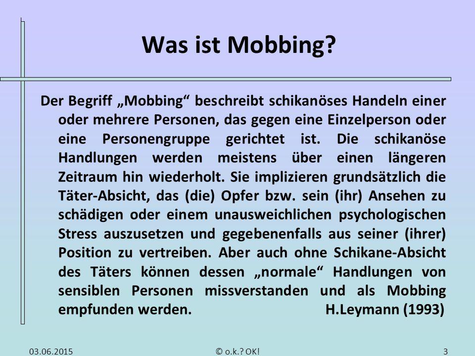 """Was ist Mobbing? Der Begriff """"Mobbing"""" beschreibt schikanöses Handeln einer oder mehrere Personen, das gegen eine Einzelperson oder eine Personengrupp"""