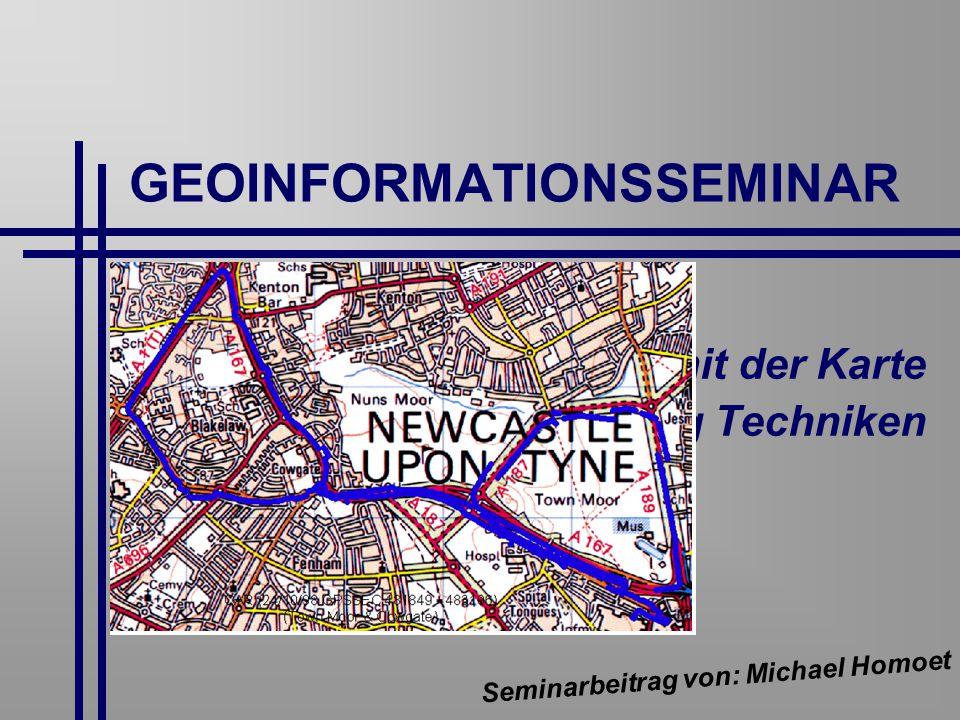 GEOINFORMATIONSSEMINAR Positionsabgleich mit der Karte Map Matching Techniken Seminarbeitrag von: Michael Homoet