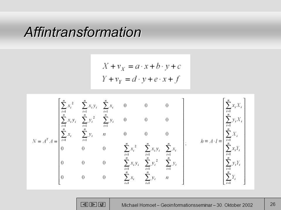 Michael Homoet – Geoinformationsseminar – 30. Oktober 2002 26 Affintransformation