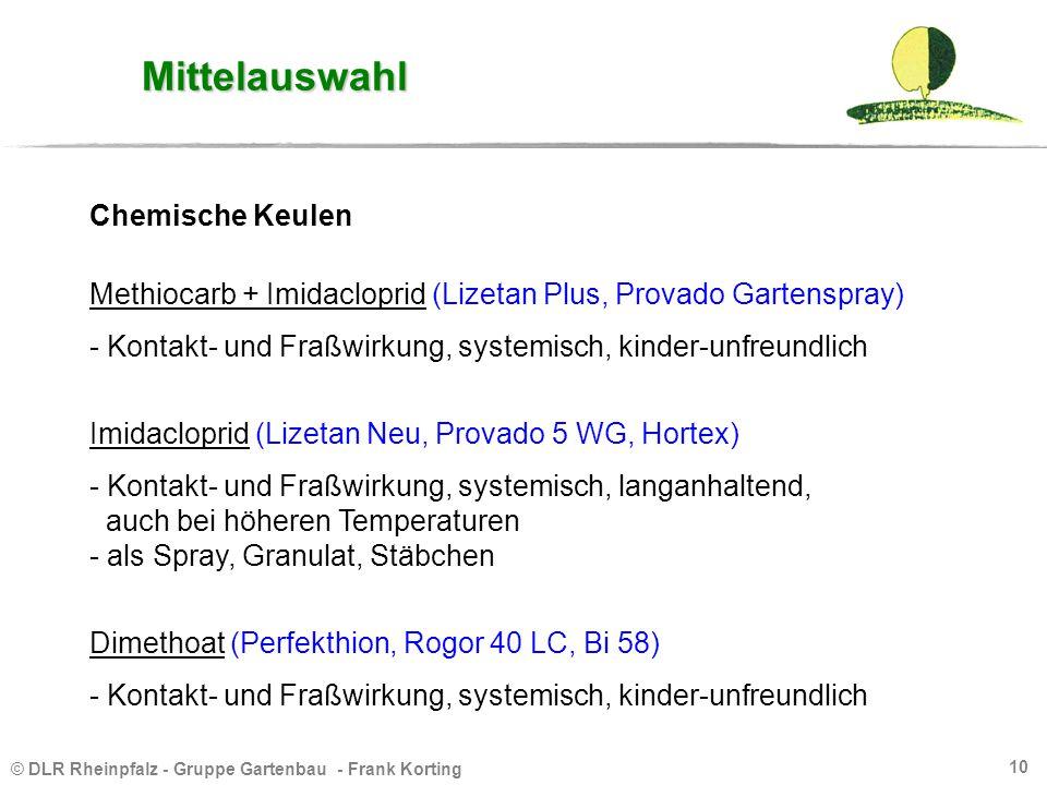 © DLR Rheinpfalz - Gruppe Gartenbau - Frank Korting 10 Mittelauswahl Chemische Keulen Methiocarb + Imidacloprid (Lizetan Plus, Provado Gartenspray) Im