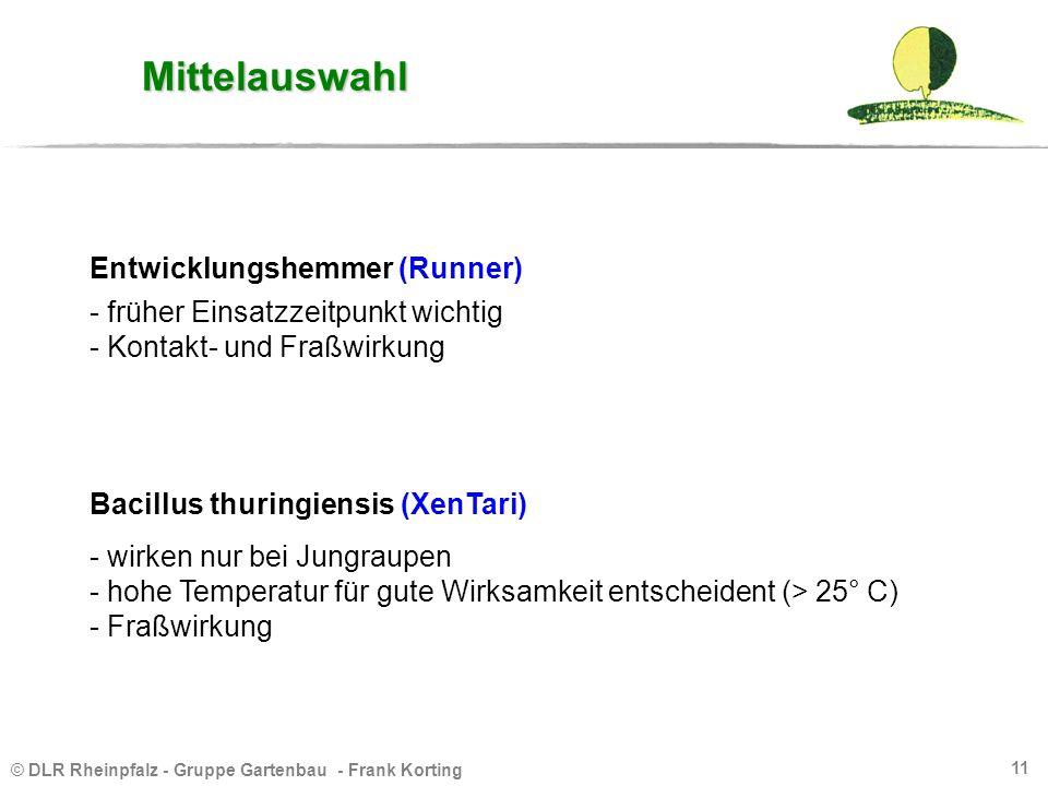 © DLR Rheinpfalz - Gruppe Gartenbau - Frank Korting 11 Mittelauswahl Entwicklungshemmer (Runner) - früher Einsatzzeitpunkt wichtig - Kontakt- und Fraß