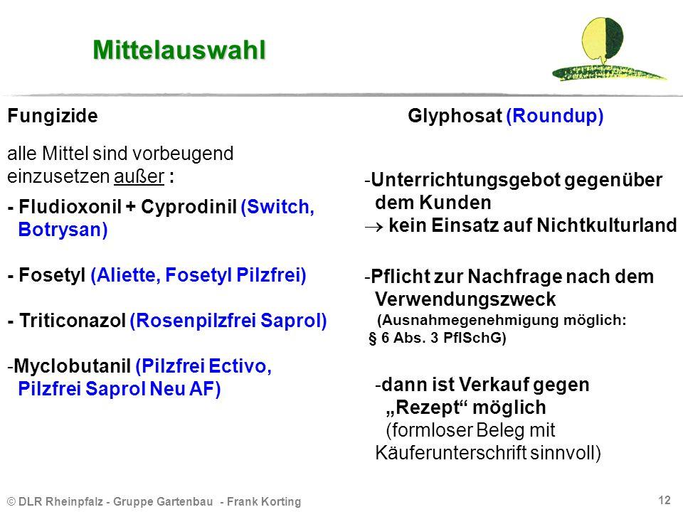 © DLR Rheinpfalz - Gruppe Gartenbau - Frank Korting 12 Mittelauswahl Fungizide alle Mittel sind vorbeugend einzusetzen außer : - Fludioxonil + Cyprodi