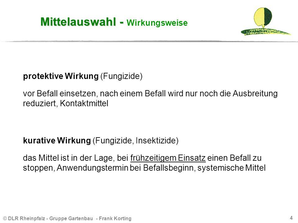 © DLR Rheinpfalz - Gruppe Gartenbau - Frank Korting 4 Mittelauswahl - Mittelauswahl - Wirkungsweise protektive Wirkung (Fungizide) kurative Wirkung (F