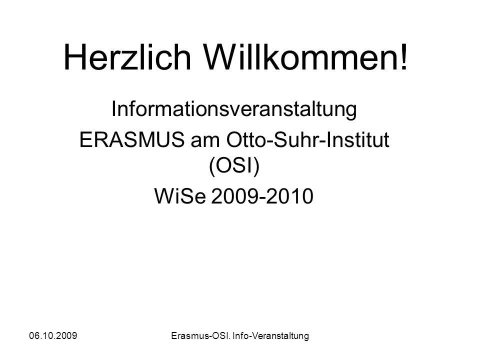 06.10.2009Erasmus-OSI. Info-Veranstaltung Herzlich Willkommen.