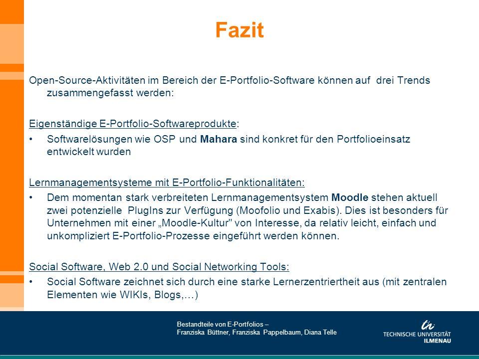 Fazit Open-Source-Aktivitäten im Bereich der E-Portfolio-Software können auf drei Trends zusammengefasst werden: Eigenständige E-Portfolio-Softwarepro