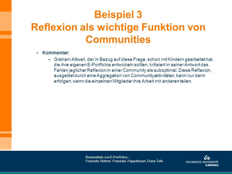 Beispiel 3 Reflexion als wichtige Funktion von Communities Kommentar: –Graham Attwell, der in Bezug auf diese Frage, schon mit Kindern gearbeitet hat,