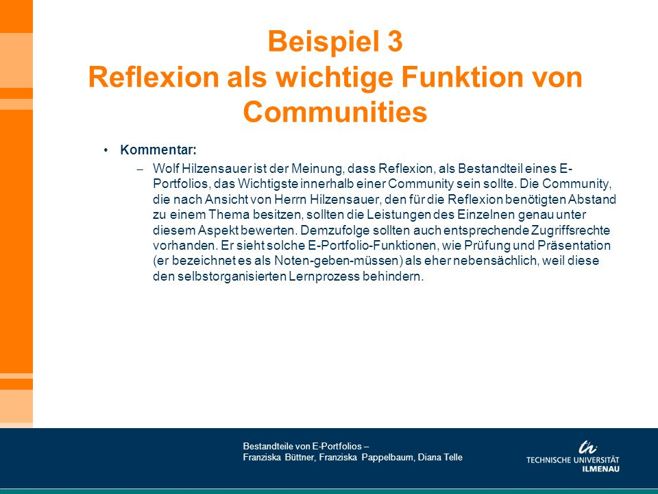 Beispiel 3 Reflexion als wichtige Funktion von Communities Kommentar:  Wolf Hilzensauer ist der Meinung, dass Reflexion, als Bestandteil eines E- Por