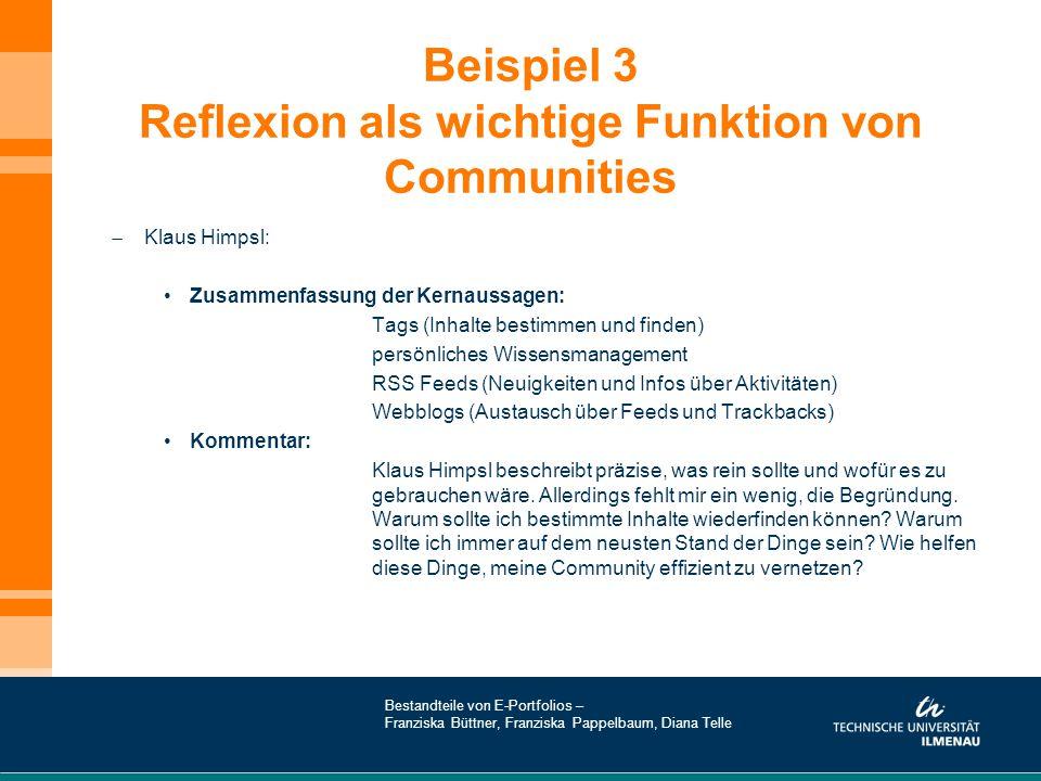 Beispiel 3 Reflexion als wichtige Funktion von Communities  Klaus Himpsl: Zusammenfassung der Kernaussagen: Tags (Inhalte bestimmen und finden) persö