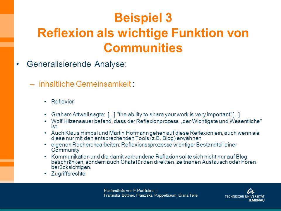 Beispiel 3 Reflexion als wichtige Funktion von Communities Generalisierende Analyse: –inhaltliche Gemeinsamkeit : Reflexion Graham Attwell sagte: [...