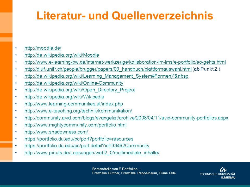 Literatur- und Quellenverzeichnis http://moodle.de/ http://de.wikipedia.org/wiki/Moodle http://www.e-learning-bw.de/internet-werkzeuge/kollaboration-i