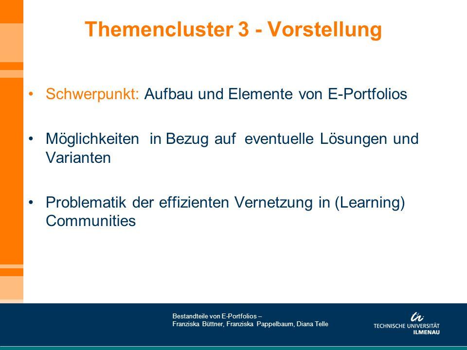 Themencluster 3 - Vorstellung Schwerpunkt: Aufbau und Elemente von E-Portfolios Möglichkeiten in Bezug auf eventuelle Lösungen und Varianten Problemat