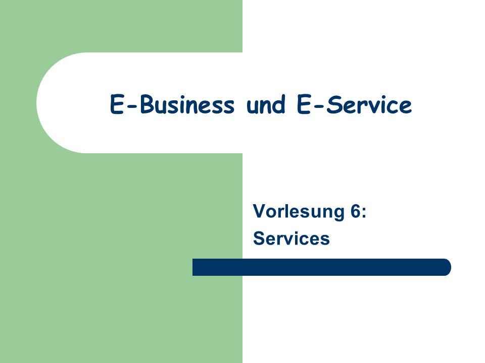 E-Business und E-Service Vorlesung 6: Services