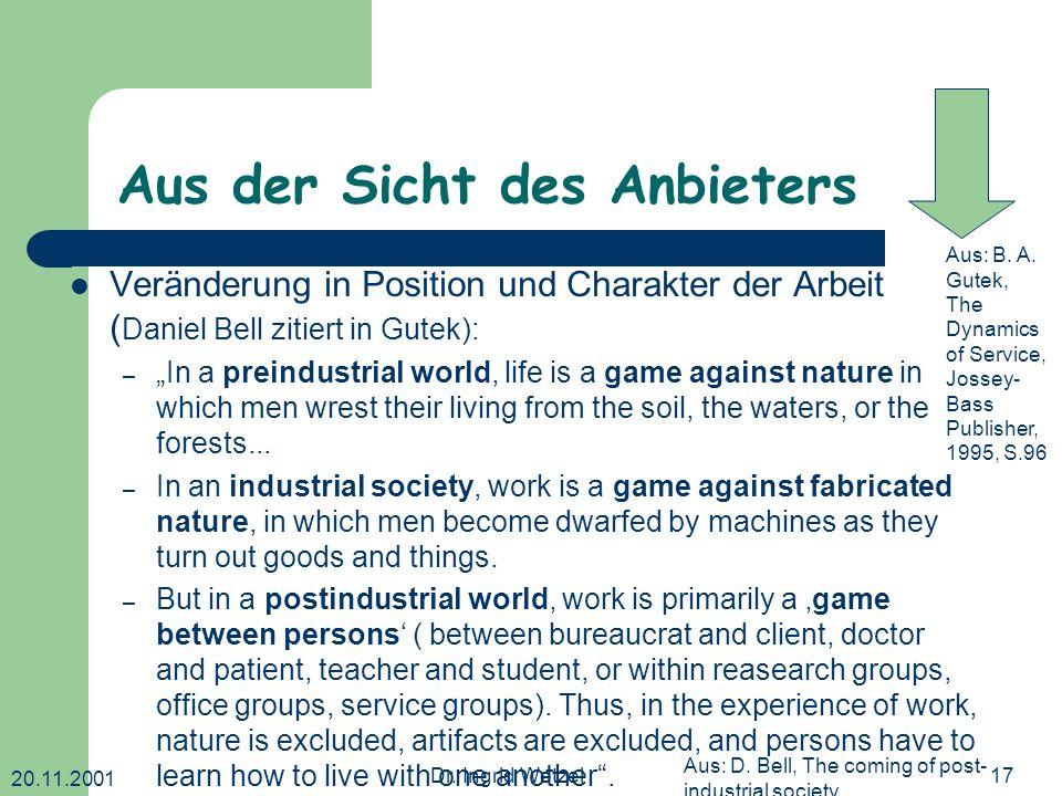 """20.11.2001 Dr. Ingrid Wetzel17 Aus der Sicht des Anbieters Veränderung in Position und Charakter der Arbeit ( Daniel Bell zitiert in Gutek): – """"In a p"""