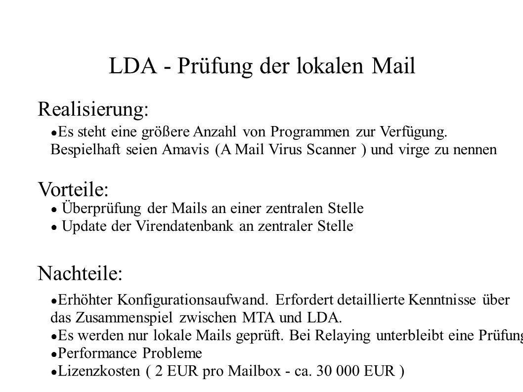 LDA - Prüfung der lokalen Mail ● Es steht eine größere Anzahl von Programmen zur Verfügung. Bespielhaft seien Amavis (A Mail Virus Scanner ) und virge