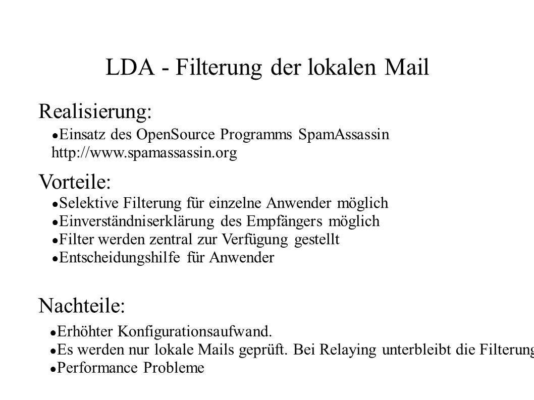 LDA - Filterung der lokalen Mail ● Einsatz des OpenSource Programms SpamAssassin http://www.spamassassin.org ● Selektive Filterung für einzelne Anwend