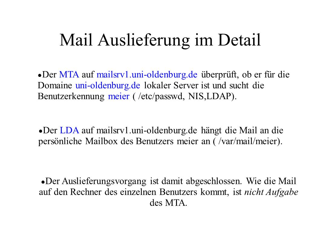 Simple Mail Transfer Protokoll – SMTP # telnet mailsrv1.hrz.uni-oldenburg.de 25 Trying 134.106.87.10...
