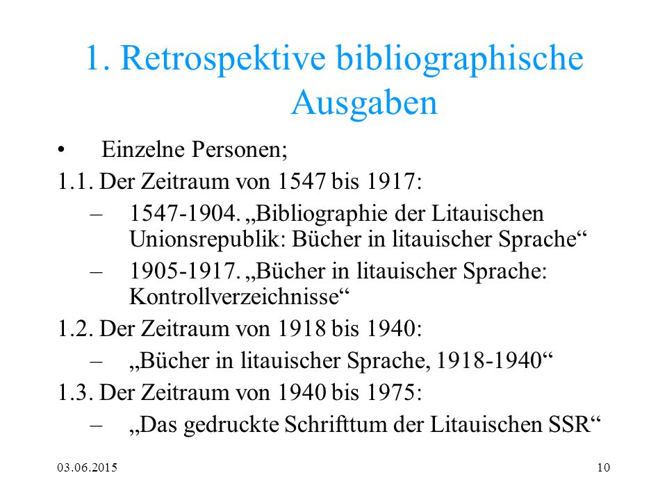 """03.06.201510 1. Retrospektive bibliographische Ausgaben Einzelne Personen; 1.1. Der Zeitraum von 1547 bis 1917: –1547-1904. """"Bibliographie der Litauis"""