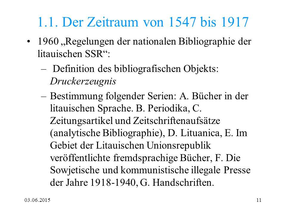 """03.06.201511 1.1. Der Zeitraum von 1547 bis 1917 1960 """"Regelungen der nationalen Bibliographie der litauischen SSR"""": – Definition des bibliografischen"""