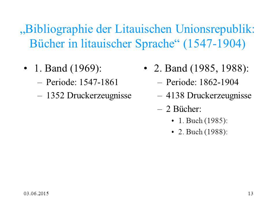 """03.06.201513 """"Bibliographie der Litauischen Unionsrepublik: Bücher in litauischer Sprache"""" (1547-1904) 1. Band (1969): –Periode: 1547-1861 –1352 Druck"""