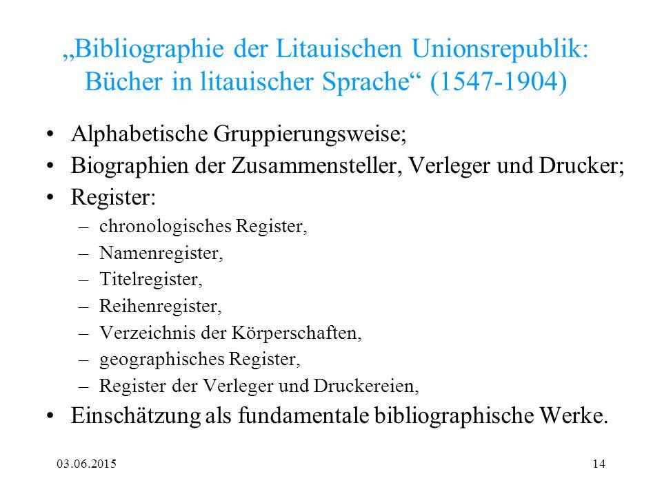 """03.06.201514 """"Bibliographie der Litauischen Unionsrepublik: Bücher in litauischer Sprache"""" (1547-1904) Alphabetische Gruppierungsweise; Biographien de"""