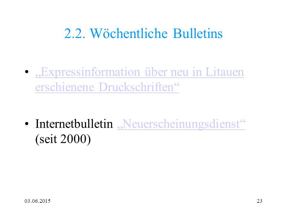 """03.06.201523 2.2. Wöchentliche Bulletins """"Expressinformation über neu in Litauen erschienene Druckschriften""""""""Expressinformation über neu in Litauen er"""
