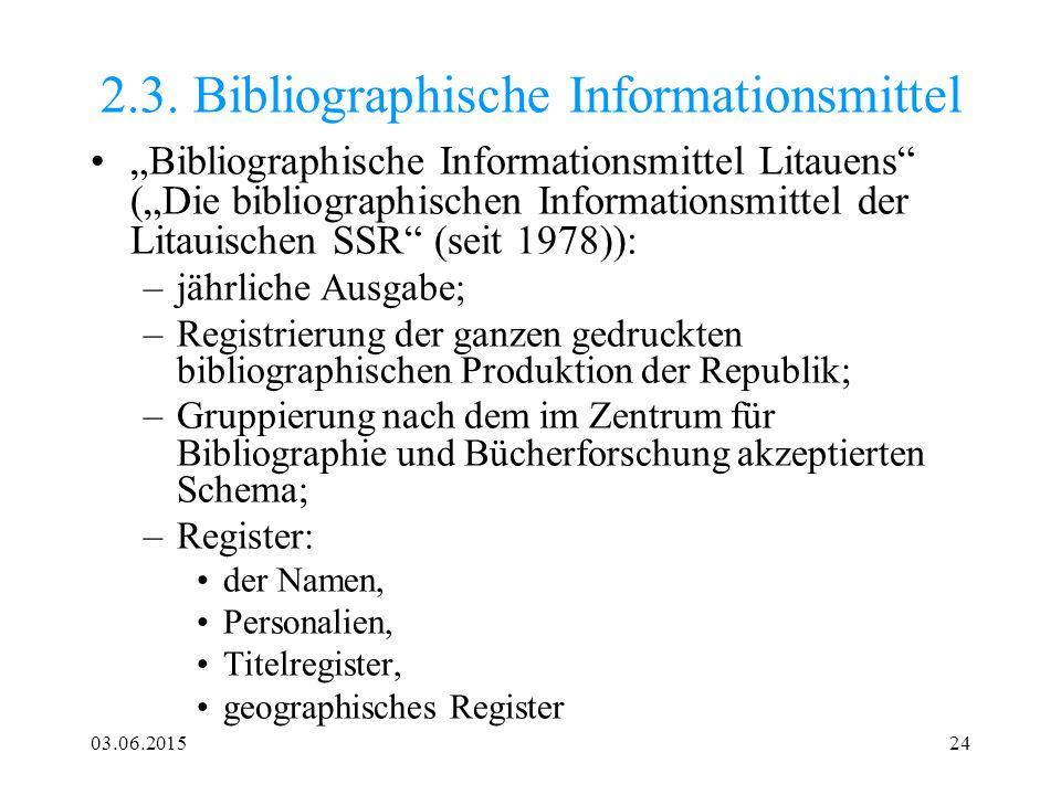 """03.06.201524 2.3. Bibliographische Informationsmittel """"Bibliographische Informationsmittel Litauens"""" (""""Die bibliographischen Informationsmittel der Li"""