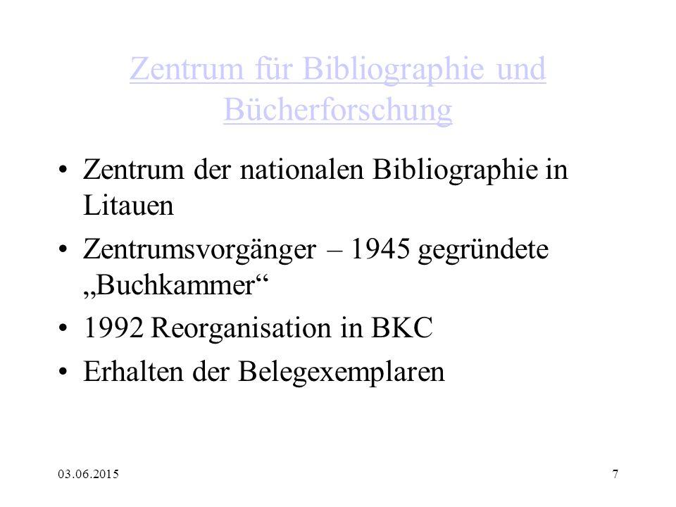 """03.06.20157 Zentrum für Bibliographie und Bücherforschung Zentrum der nationalen Bibliographie in Litauen Zentrumsvorgänger – 1945 gegründete """"Buchkam"""