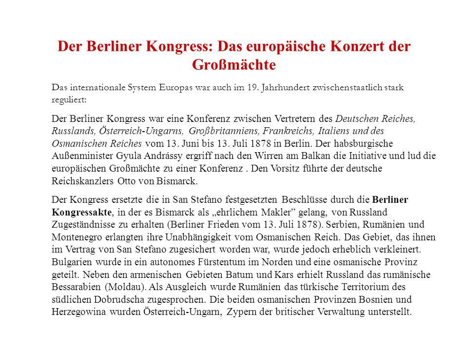 Der Berliner Kongress: Das europäische Konzert der Großmächte Das internationale System Europas war auch im 19.