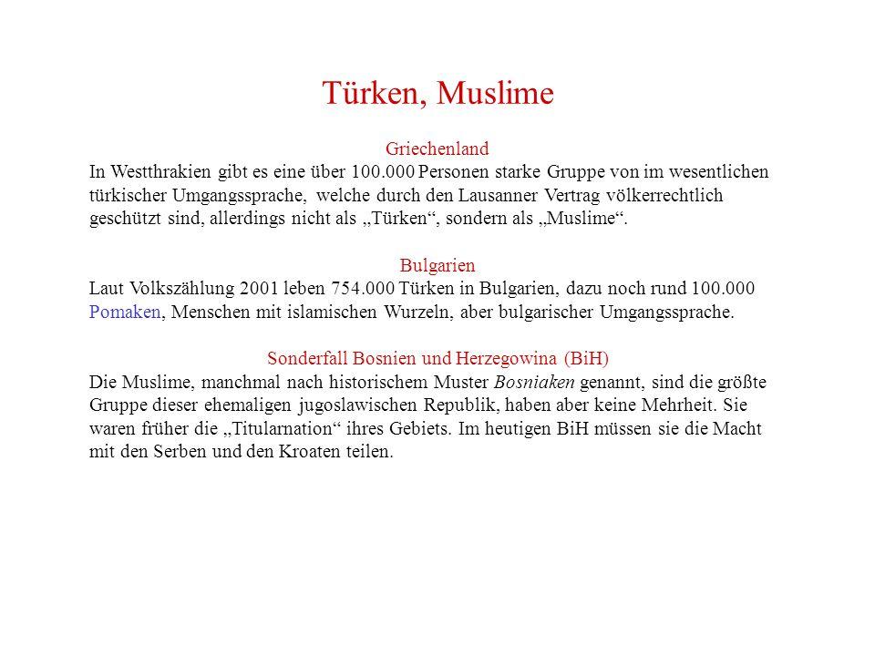 """Türken, Muslime Griechenland In Westthrakien gibt es eine über 100.000 Personen starke Gruppe von im wesentlichen türkischer Umgangssprache, welche durch den Lausanner Vertrag völkerrechtlich geschützt sind, allerdings nicht als """"Türken , sondern als """"Muslime ."""