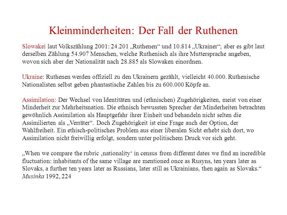 """Kleinminderheiten: Der Fall der Ruthenen Slowakei laut Volkszählung 2001: 24.201 """"Ruthenen und 10.814 """"Ukrainer ; aber es gibt laut derselben Zählung 54.907 Menschen, welche Ruthenisch als ihre Muttersprache angeben, wovon sich aber der Nationalität nach 28.885 als Slowaken einordnen."""