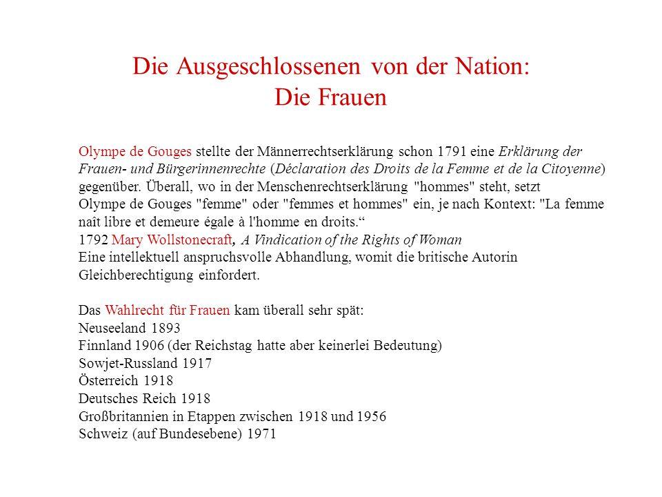 Die Ausgeschlossenen von der Nation: Die Frauen Olympe de Gouges stellte der Männerrechtserklärung schon 1791 eine Erklärung der Frauen- und Bürgerinnenrechte (Déclaration des Droits de la Femme et de la Citoyenne) gegenüber.