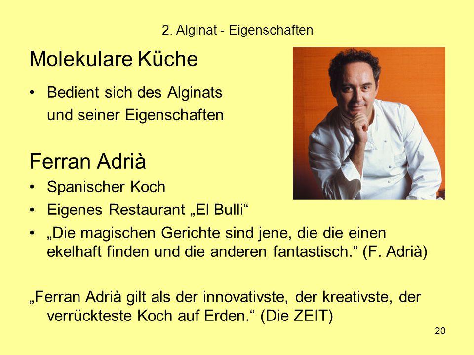 """20 Molekulare Küche Bedient sich des Alginats und seiner Eigenschaften Ferran Adrià Spanischer Koch Eigenes Restaurant """"El Bulli"""" """"Die magischen Geric"""