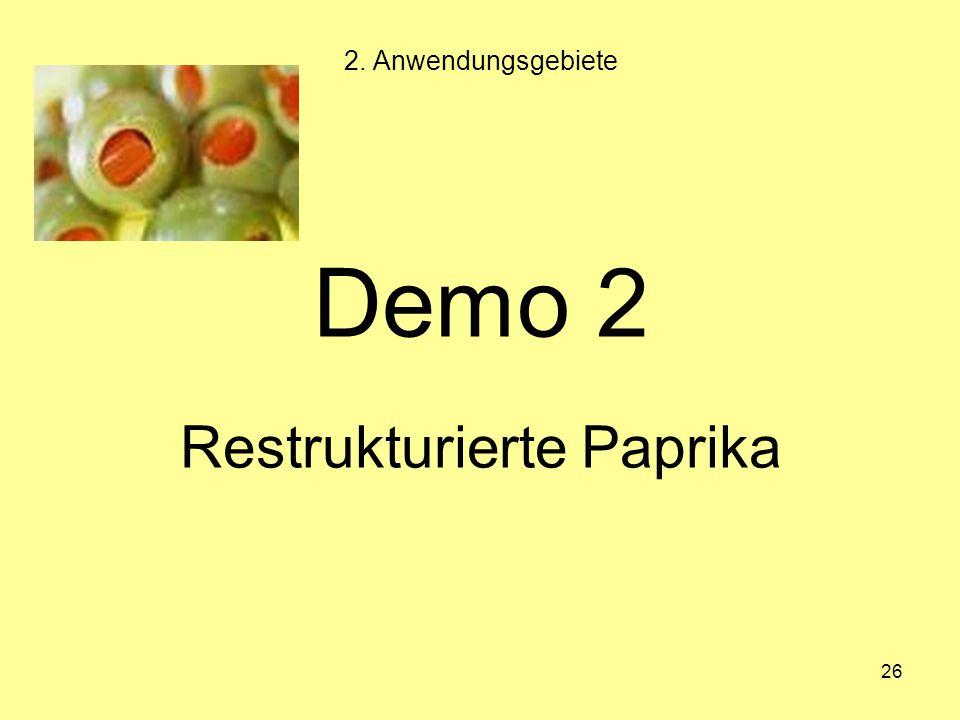 26 Demo 2 Restrukturierte Paprika 2. Anwendungsgebiete