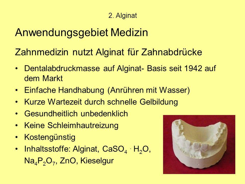 32 Anwendungsgebiet Medizin Zahnmedizin nutzt Alginat für Zahnabdrücke Dentalabdruckmasse auf Alginat- Basis seit 1942 auf dem Markt Einfache Handhabu