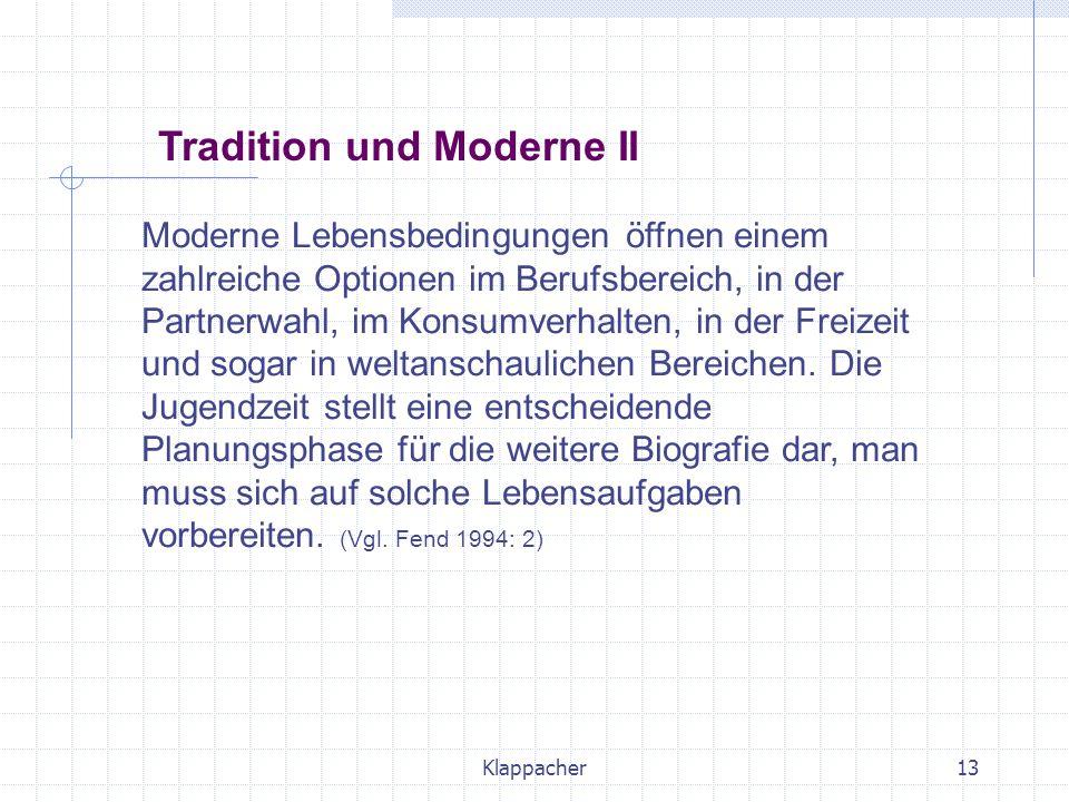 Klappacher13 Moderne Lebensbedingungen öffnen einem zahlreiche Optionen im Berufsbereich, in der Partnerwahl, im Konsumverhalten, in der Freizeit und