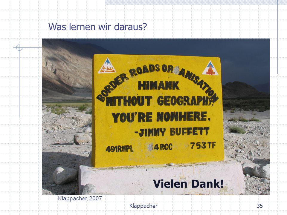 Klappacher35 Was lernen wir daraus? Klappacher, 2007 Vielen Dank!